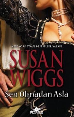 Susan Wiggs Sen Olmadan Asla Pdf